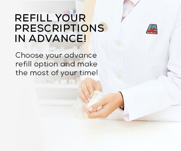 Refill Your Prescriptions in Advance!